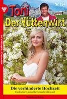 Friederike von Buchner: Toni der Hüttenwirt 194 – Heimatroman