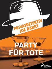 Privatdetektiv Joe Barry - Party für Tote