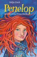 Valija Zinck: Penelop und die zauberblaue Nacht: Kinderbuch ab 10 Jahre – Fantasy-Buch für Mädchen und Jungen ★★★★★