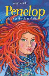 Penelop und die zauberblaue Nacht: Kinderbuch ab 10 Jahre – Fantasy-Buch für Mädchen und Jungen - Band 2