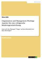 Sina Löhr: Organisation und Management. Wichtige Aspekte für eine erfolgreiche Kindertageseinrichtung