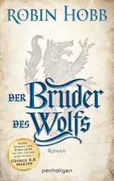 Der Bruder des Wolfs - Roman