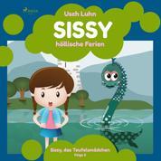Sissy, das Teufelsmädchen, Folge 5: Sissy - höllische Ferien (Ungekürzt)