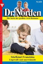 Dr. Norden 684 – Arztroman - Stiefkind Franziska