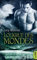 Lucy Monroe: Lockruf des Mondes ★★★★★