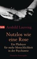 Arnhild Lauveng: Nutzlos wie eine Rose ★★★★★