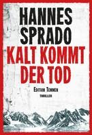Hannes Sprado: Kalt kommt der Tod ★★★★