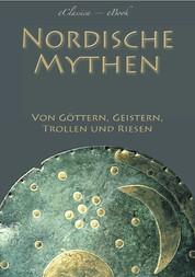Nordische Mythen - Von Göttern, Geistern, Trollen und Riesen