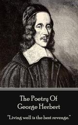 "The Poetry of George Herbert - ""Living well is the best revenge."""