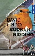 David Lindo: #Urban Birding ★★