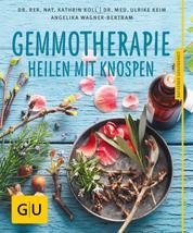 Gemmotherapie - Die neue Pflanzenmedizin