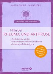Hilfe bei Rheuma und Arthrose - selbst aktiv werden - Beschwerden lindern und heilen - Lebensqualität steigern