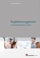 Alexander Spitzner: EBook 'Projektmanagment im Handwerksbetrieb umsetzen'