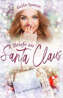 Kaitlin Spencer: Briefe an Santa Claus ★★★★