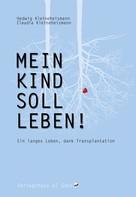 Claudia Kleineheismann: Mein Kind soll leben ★★★★