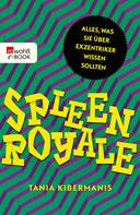 Tania Kibermanis: Spleen Royale ★★★
