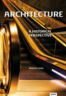 Pavlos Lefas: Architecture: A historical Perspective