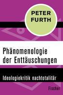 Peter Furth: Phänomenologie der Enttäuschungen