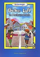 Ulrich Karger: Dicke Luft in Halbundhalb