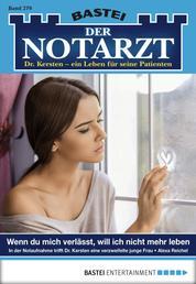 Der Notarzt - Folge 279 - Wenn du mich verlässt, will ich nicht mehr leben