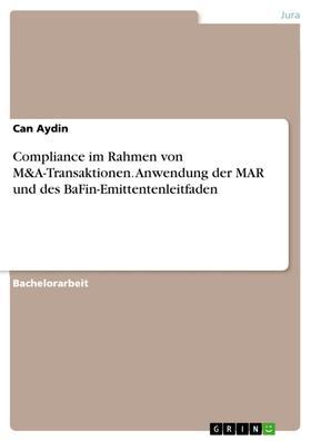 Compliance im Rahmen von M&A-Transaktionen. Anwendung der MAR und des BaFin-Emittentenleitfaden