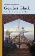 Annelie Schlobohm: Gesches Glück: Historischer Kriminalroman aus dem Alten Land