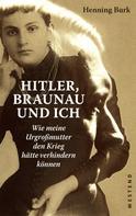 Henning Burk: Hitler, Braunau und ich ★★★