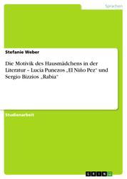 """Die Motivik des Hausmädchens in der Literatur – Lucía Punezos """"El Niño Pez"""" und Sergio Bizzios """"Rabia"""""""