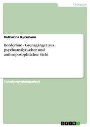 Borderline - Grenzgänger aus psychoanalytischer und anthroposophischer Sicht