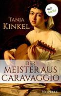 Tanja Kinkel: Der Meister aus Caravaggio ★★★
