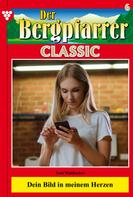 Toni Waidacher: Der Bergpfarrer Classic 6 – Heimatroman