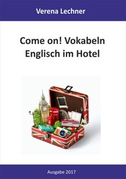 Come on! Vokabeln - Englisch im Hotel