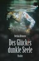 Bettina Brömme: Des Glückes dunkle Seele