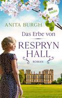 Anita Burgh: Das Erbe von Respryn Hall ★★★★