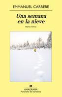 Emmanuel Carrère: Una semana en la nieve