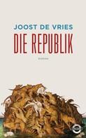 Joost de Vries: Die Republik ★★