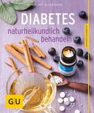 Oliver Ploss: Diabetes naturheilkundlich behandeln ★★★★