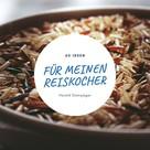 Harald Gamsjäger: 60 Ideen für meinen Reiskocher
