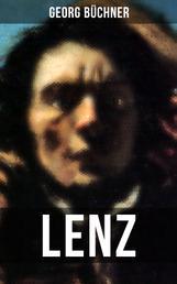 LENZ - Das Hauptwerk des Autors von Dantons Tod, Woyzeck Leonce und Lena (Eine Schizophreniestudie)