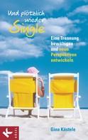 Gina Kästele: Und plötzlich wieder Single ★★★★