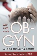 Douglas Heritage: My Life as an OB-GYN