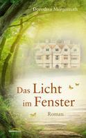 Dorothea Morgenroth: Das Licht im Fenster