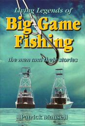 Living Legends of Big Game Fishing - The Men and Their Stories