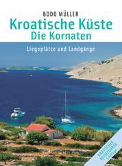 Kroatische Küste - Die Kornaten - Liegeplätze und Landgänge