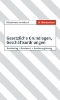 Andreas Holzapfel: Kürschners Handbuch Gesetzliche Grundlagen, Geschäftsordnungen