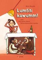 Birte Hosoda: Lumfiti kawumm! oder Wie meine Eltern Steinzeitmenschen wurden ★★★★★