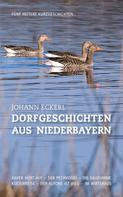 Johann Eckerl: Dorfgeschichten aus Niederbayern ★★★