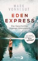 Mark Vonnegut: Eden-Express ★★★★