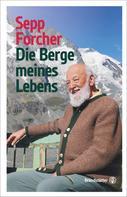 Sepp Forcher: Die Berge meines Lebens ★★★★