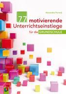 Alexandra Ferrarÿ: 77 motivierende Unterrichtseinstiege für die Grundschule ★★★★★
